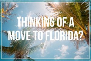 Thinking of moving to Florida?