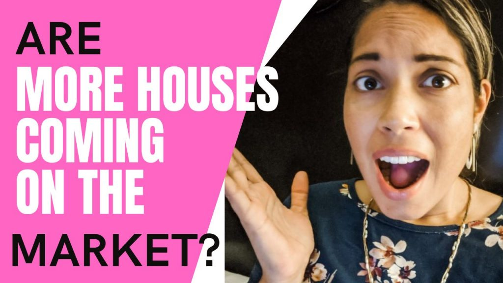 are more houses coming on the market